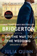 On the Way to the Wedding: Bridgerton (Bridgertons #8)